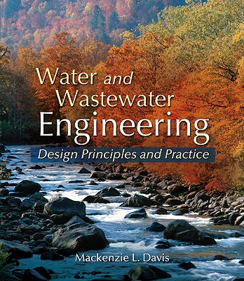Water and Wastewater Engineering By Davis, Mackenzie L.