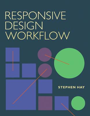 Responsive Design Workflow By Hay, Stephen